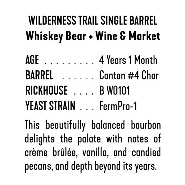 Whiskey Bear - Barrel Select - Wilderness Trail 050819 - Whiskey Bear + Wine & Market