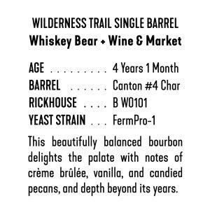 """Wilderness Trail Single Barrel – """"Whiskey Bear + Wine & Market"""""""