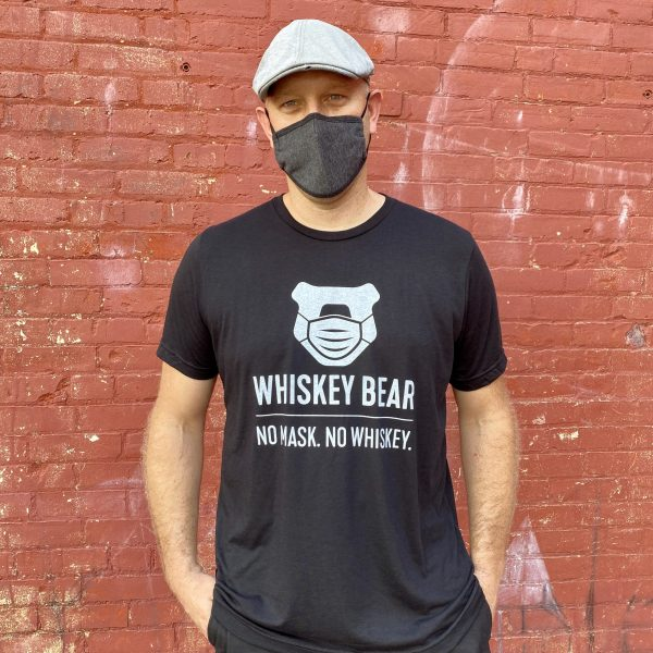 Whiskey Bear | Lexington, KY | No Mask. No Whiskey. | Limited Edition T-Shirt