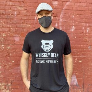 NO MASK. NO WHISKEY. Limited Edition T-Shirt [ SOLD OUT ]