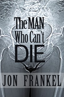Jon Frankel's The Man Who Can't Die. BUY IT
