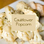 Cauliflower Popcorn and Healthy Solutions