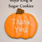 Royal Icing and Sugar Cookies