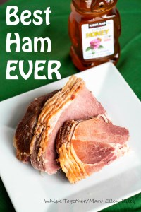 Best Ham Ever on Whisk Together