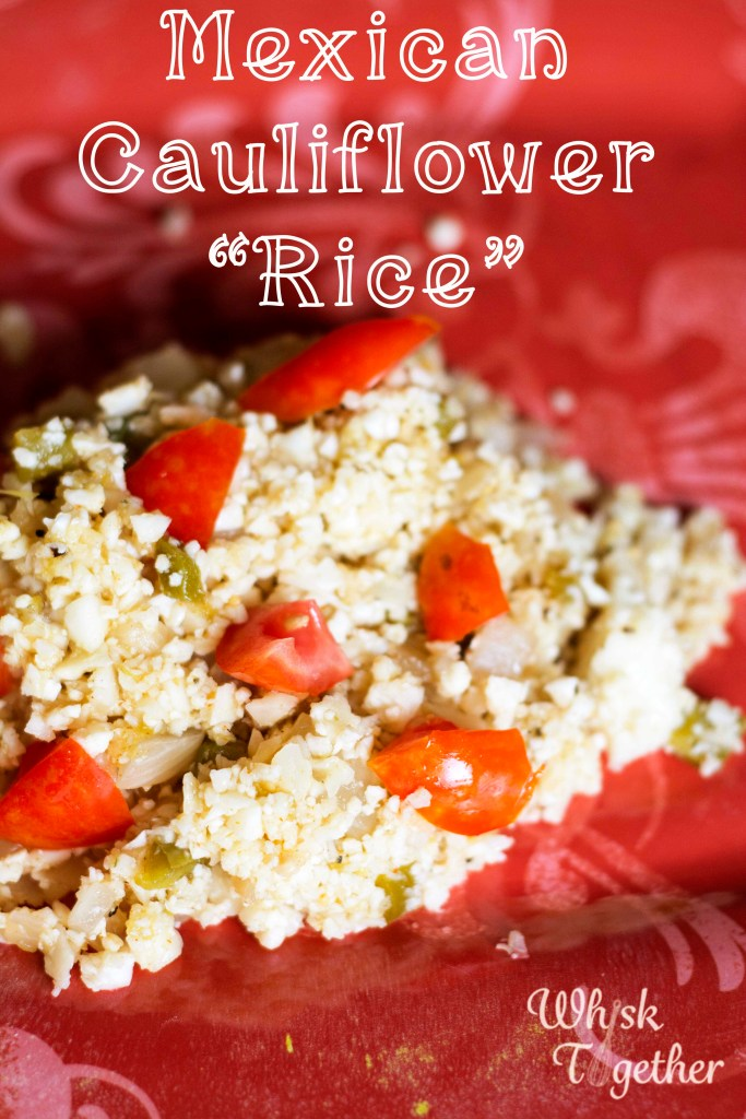Mexican Cauliflower Rice_1 on Whisk Together