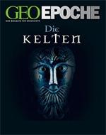 GEOEpocheKelten Ab 16. Februar: GEO EPOCHE – Die Kelten