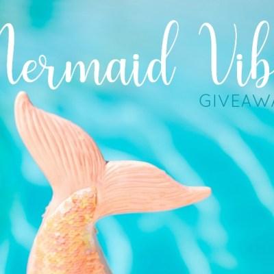 Mermaid Vibes Giveaway – Ultimate Mermaid Giveaway