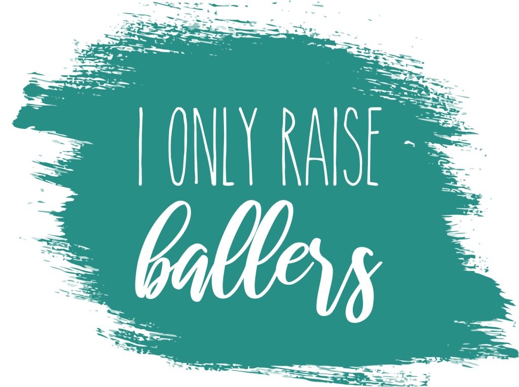 I only raise ballers PNG file