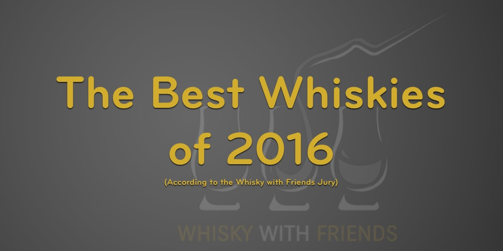 Best Whiskies of 2016