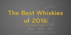 Best Whiskies of 2016