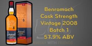 Benromach Cask Strength Vintage 2008 Batch 1