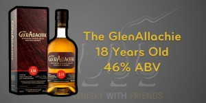 The GlenAllachie 18 Years Old Tasting Notes