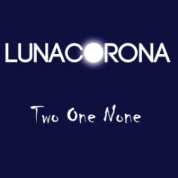 LUNACORONA - Two One None (EP)