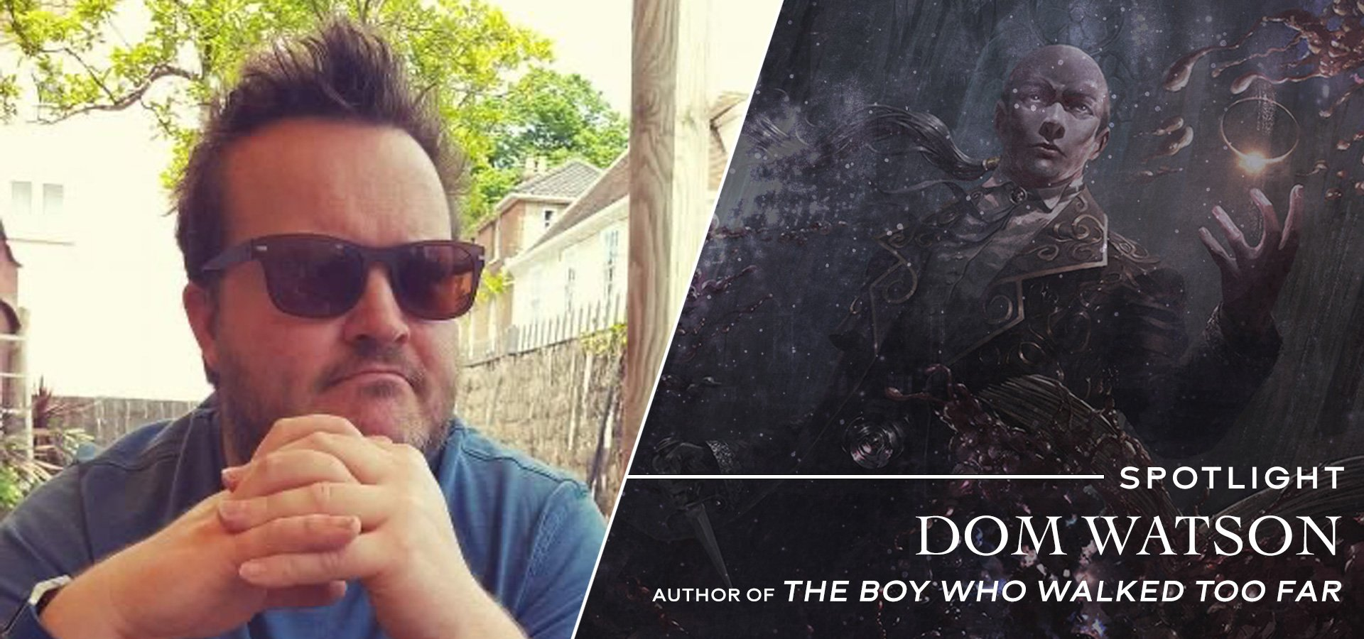The Boy Who Walked Too Far by Dom Watson
