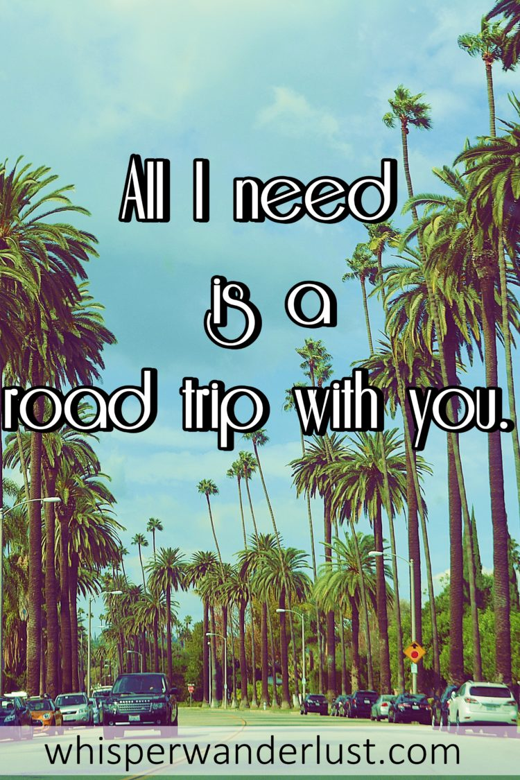All I need is a road trip with you.