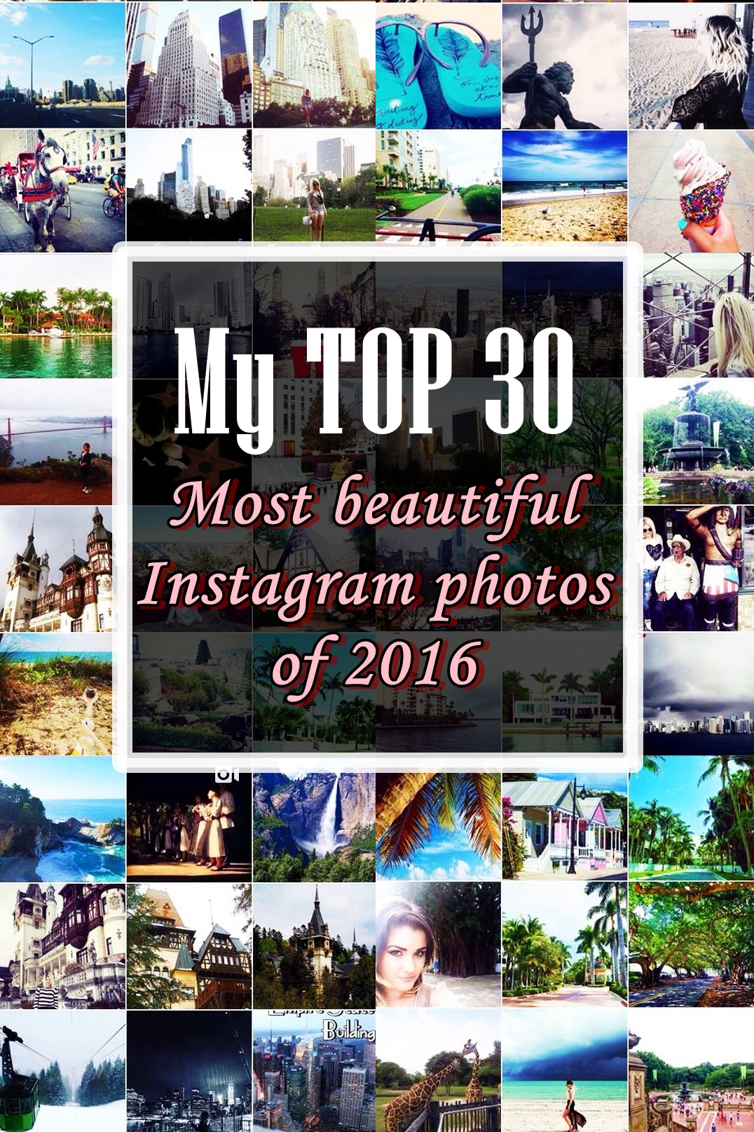 My top 30 most beautiful photos on Instagram 2016