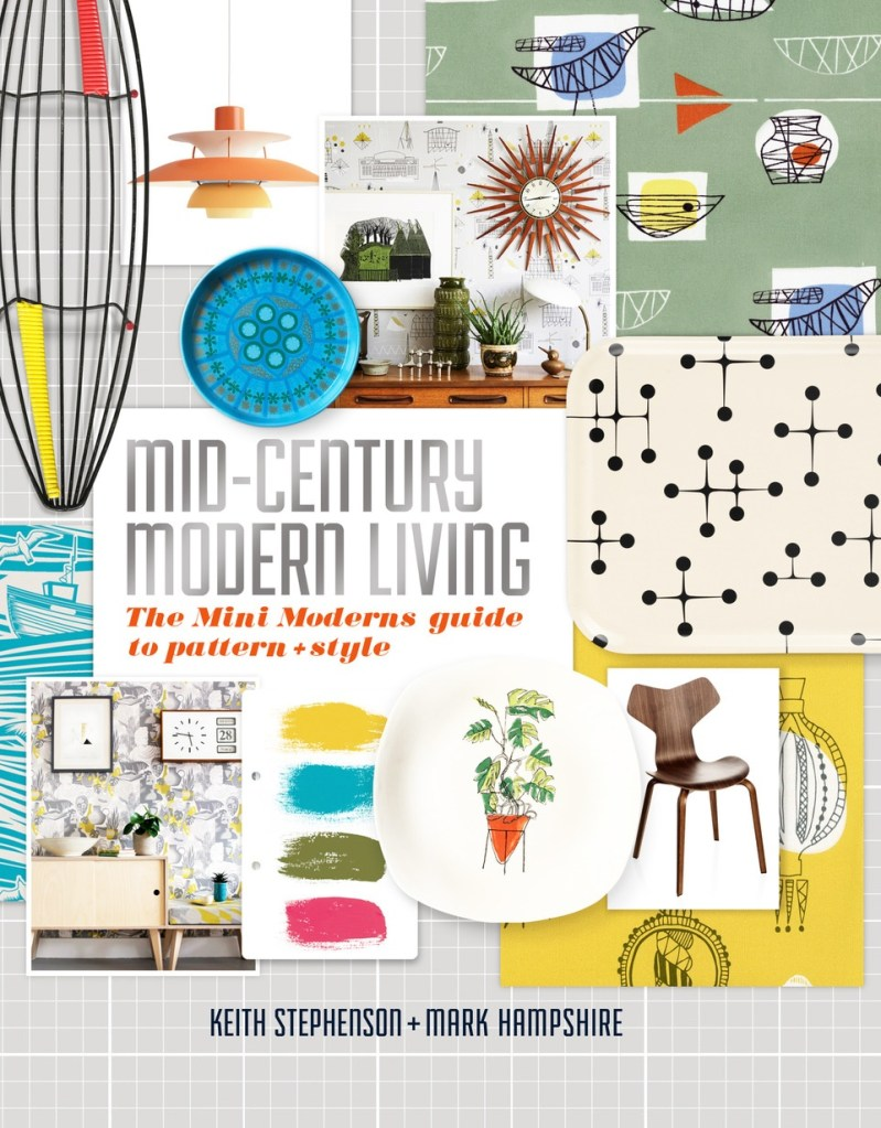 Cover of Mid-Century Modern Living (£20, Kyle Books), Keith Stephenson and Mark Hampshire aka Mini Moderns