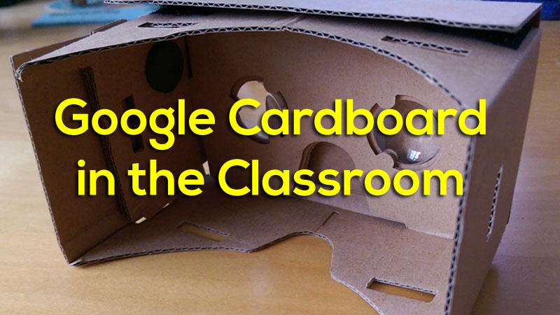 Google Cardboard in the Classroom