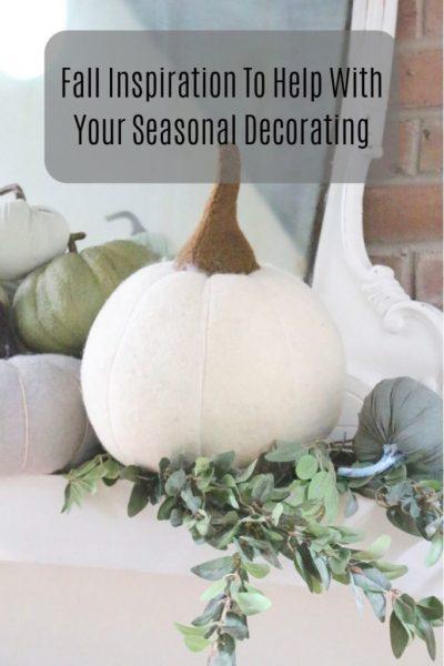 Fall Inspiration for Seasonal Decorating- fall decor- fall inspiration- fall decorating ideas