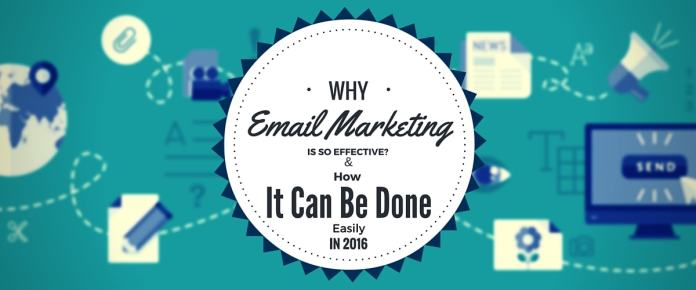 how email marketing is so effective and easy