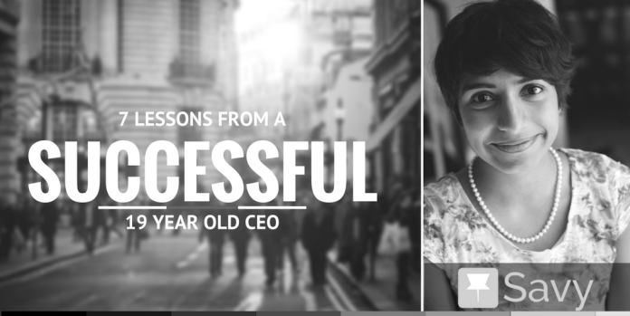 7 Lessons from a Successful 19-year-old CEO