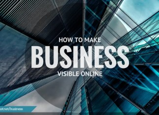 HOW TO MAKE BUSINESS VISIBLE ONLINE