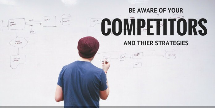 KNOW ABOUT YOUR COMPETITORS