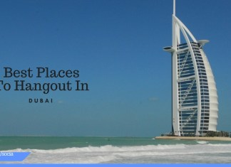 Best places to hangout in dubai
