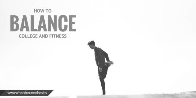 How to Balance College and Fitness