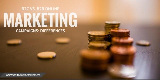 B2C vs. B2B Online Marketing Campaigns: Key Differences