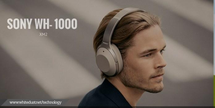 Sony WH- 1000 XM2