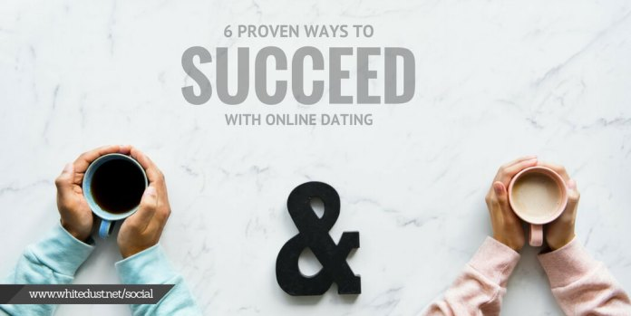 6 proven ways to succeed with online dating