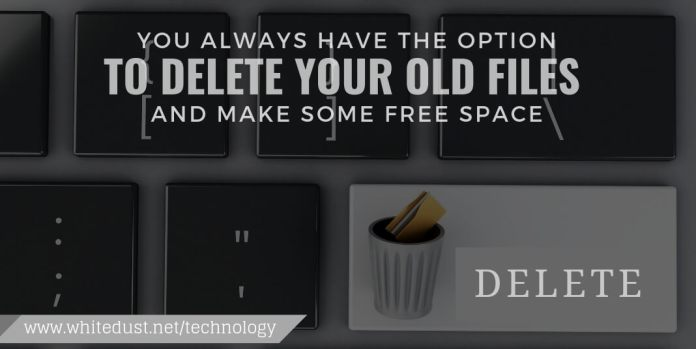 You always have the option to delete your old files and make some free space