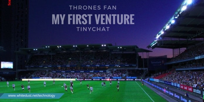 As a Game of Thrones fan, on my first venture into TinyChat