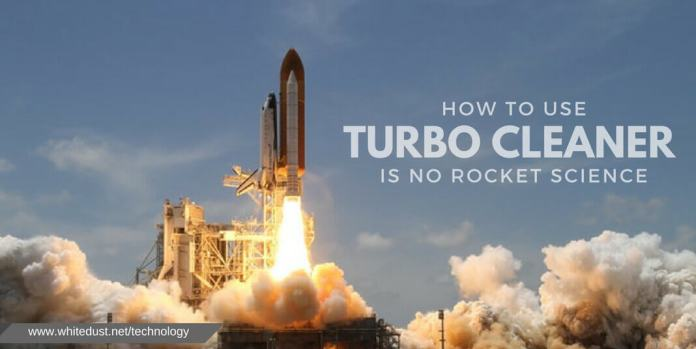 Learning how to use Turbo Cleaner is no rocket science