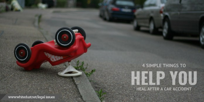 4 Simple Things to Help You Heal After a Car Accident