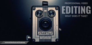 Professional Video Editing: What does it take?