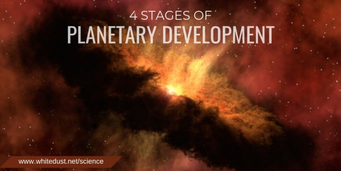 4 stages of planetary development
