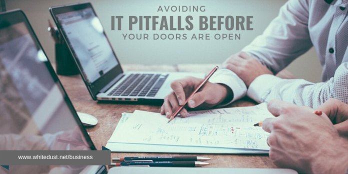AVOIDING IT PITFALLS BEFORE YOUR DOORS ARE OPEN