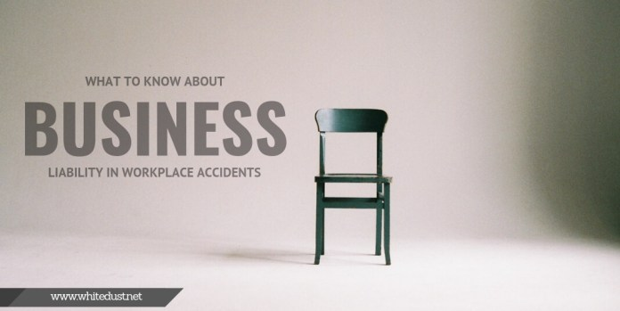 What To Know About Business Liability In Workplace Accidents