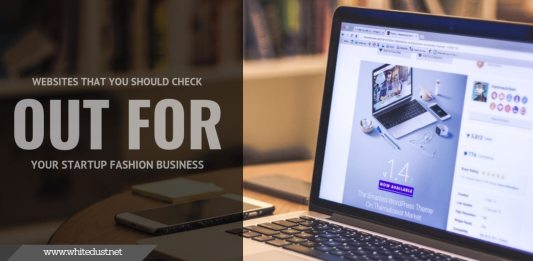 Websites That You Should Check Out For Your Startup Fashion Business