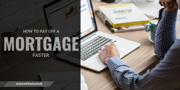 How to Pay Off a Mortgage Faster - Steps to Save Money on Your Loan