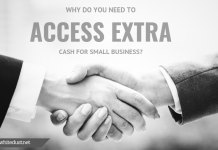 Why do you need to access extra cash for small business?