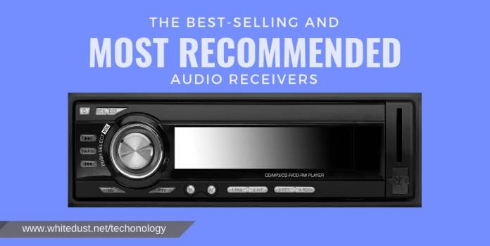 The Best-Selling and Most Recommended Audio Receivers