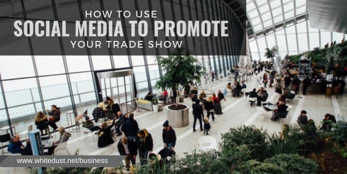 How to Use Social Media to Promote Your Trade Show