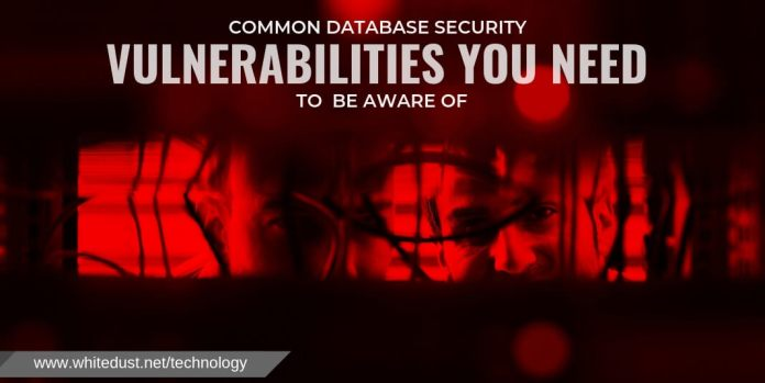 COMMON DATABASE SECURITY VULNERABILITIES YOU NEED TO BE AWARE OF