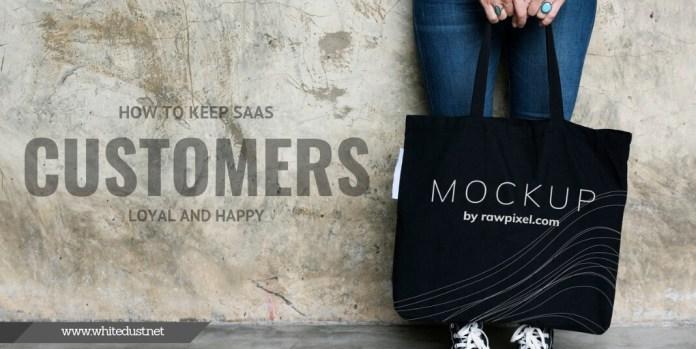 How to Keep SaaS Customers Loyal and Happy