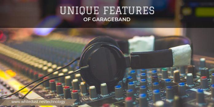 Unique Features Of Garageband