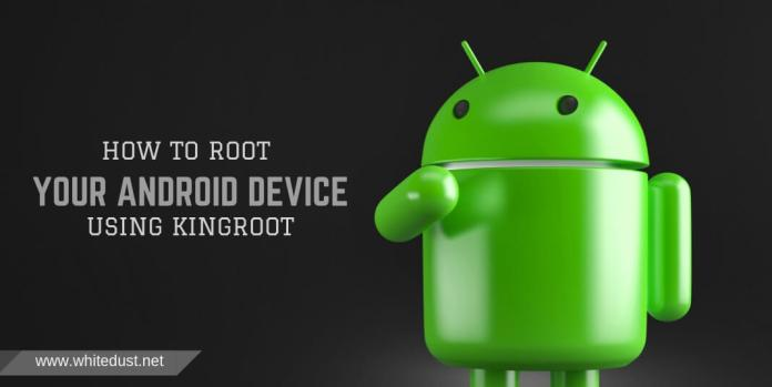 How To Root Your Android Device Using KingRoot