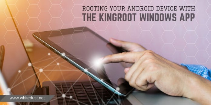Rooting Your Android Device With The Kingroot Windows App